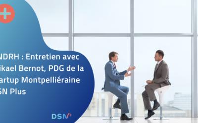 ANDRH : Entretien avec Mikael Bernot, PDG de la startup Montpelliéraine DSN Plus