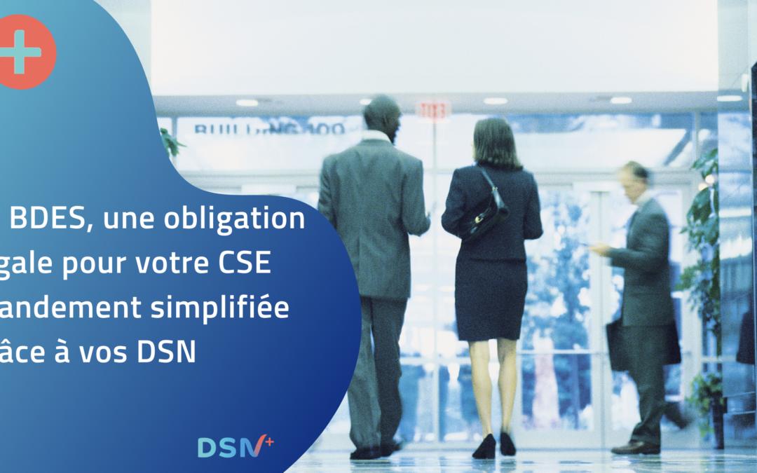 La BDES, une obligation légale pour votre CSE grandement simplifiée grâce à vos DSN