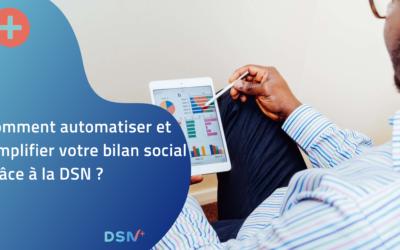 Comment automatiser et simplifier votre bilan social grâce à la DSN ?