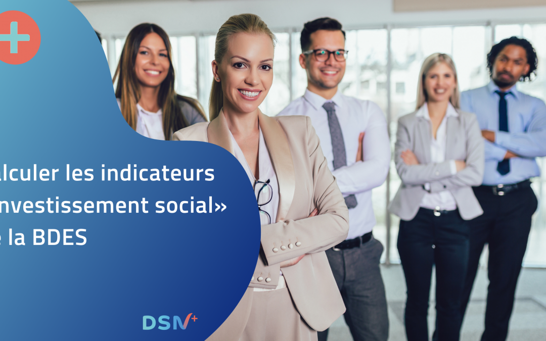 Calculer les indicateurs BDES « Investissement social » de la BDES