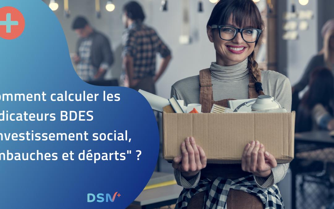 Calculer les indicateurs BDES « Investissement social, Embauches et départs »